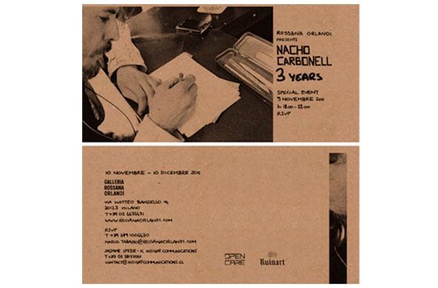 Nacho Carbonell: 3 years at Galleria Rossana Orlandi