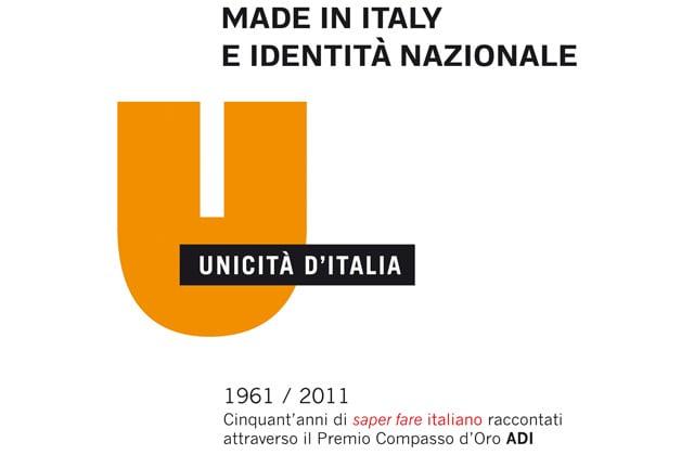 Made in Italy e identità nazionale. 1961/2011, cinquant'anni di saper fare italiano raccontati attra