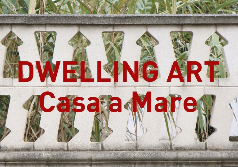 Casa a Mare. Dwelling Art