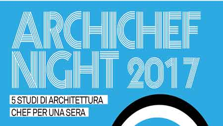 ArchichefNight 2017 Milano