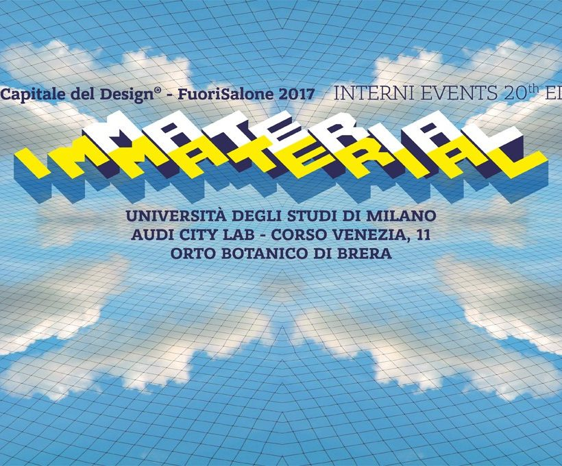 Fuorisalone 2017 Material Immaterial, an event by Interni