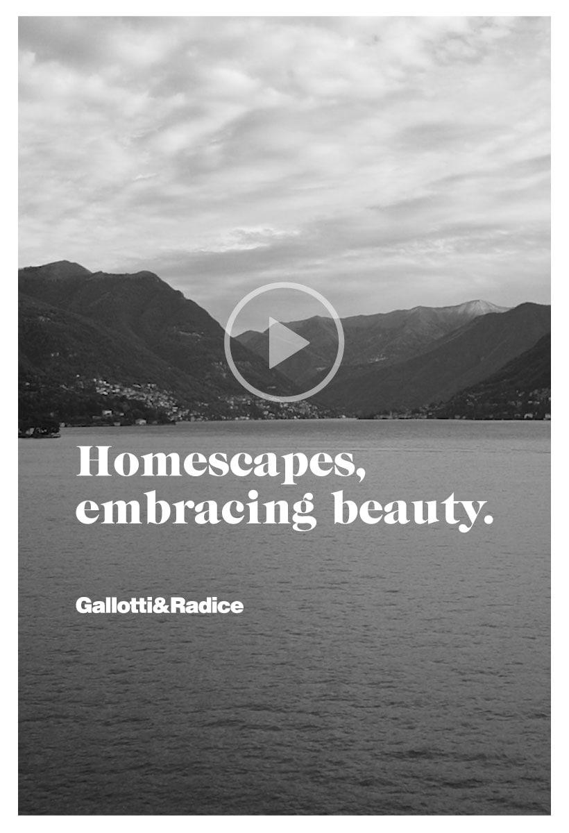 Gallotti & Radice presenta Homescapes, embracing beauty