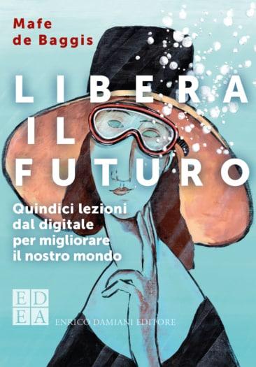 06 – Libera il futuro, Mafe De Baggis-1
